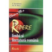 Repere - limba si literatura romana clasa a VIII - a ( editura: Didactika, autori: F. Denoleanu, St. M. Ilinca ISBN 9789738485556 )