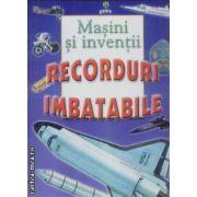 Masini si inventii Recorduri imbatabile