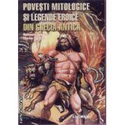 Povesti mitologice si legende eroice din Grecia antica