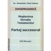 Partaj succesoral Mmostenirea Donatia Testamentul