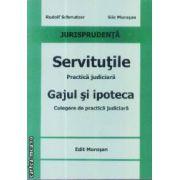 Servitutiile Practica judiciara Gajul si ipoteca