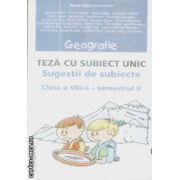 Geografie Teza cu subiect unic clasa 8-a sem 2