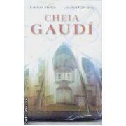 Cheia Gaudi(editura Rao, autori:Esteban Martin, Andreu Carranza isbn:978-973-103-811-7)