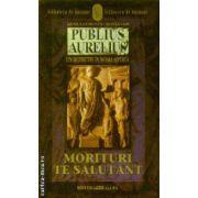 Publius Aurelius un detectiv in Roma antica Morituri te salutant