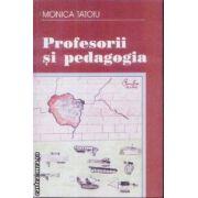 Profesorii si pedagogia(editura Curtea Veche, autor:Monica Tatoiu isbn:973-669-138-1)