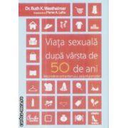 Viata sexuala dupa varsta de 50 de ani(editura Curtea Veche, autori:Dr. Ruth K. Westheimer, Pierre A. Lehu isbn:978-973-669-594-0)
