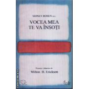 Vocea mea te va insoti(editura Curtea Veche, autor:Sidney Rosen isbn:978-973-669-617-6)