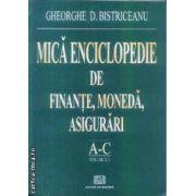 Mica enciclopedie de finante moneda asigurari A-C vol 1