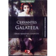 Galateea Opere narative complete I
