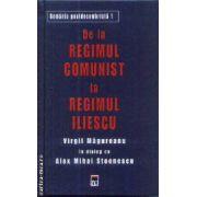 De la regimul comunist la regimul Iliescu(editura Rao, autori:Virgil Magureanu, Alex Mihai Stoenescu isbn:978-973-103-862-9)
