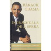 In indrazneala de a spera(editura Rao, autor: Barack Obama isbn: 978-973-103-814-8)