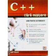 C++ fara mistere Ghid pentru autodidacti
