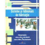Sisteme si tehnologii de fabricatie Manual pentru cls 12 ruta directa  cls 13 ruta progresiva