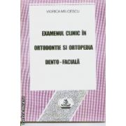 Examenul clinic in ortodontie si ortopedia Dento-faciala