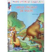 Povestim si coloram Ursul Pacalit de vulpe