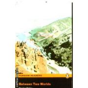 Between Two Worlds(editura Longman, autor:Stephen Rabley isbn:978-1-4058-6943-0)