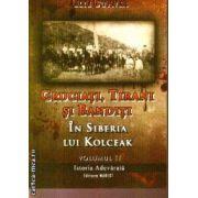 Cruciati Tirani si Banditi In Siberia lui Kolceak vol 2