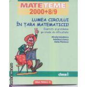 Mate teme 2000+8/9 Lumea circului in Tara Matematicii clasa I