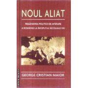 Noul Aliat(editura Rao, autor:George Cristian Maior isbn:978-973-103-895-7)