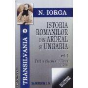 Istoria Romanilor din Ardeal si Ungaria vol 1+ vol 2 De la miscarea lui Horea pana astazi