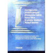 Configurarea invatamantului din clasele I pana intr-a VIII la scolile Waldorf / Rudolf Steiner