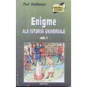 Enigme ale istoriei unviersale vol 1 + vol 2