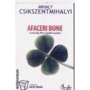 Afaceri bune(editura Curtea Veche, autor:Mihaly Csikszentmihalyi isbn:978-973-669-374-8)