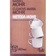Metoda Mohr(editura Curtea Veche, autori:Barbel Mohr, Clemens Maria Mohr isbn:978-973-669-364-9)