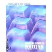 English for work Everyday Business Writing(editura Longman, autori: Ian Badger, Sue Pedley isbn: 0-582-53972-2)