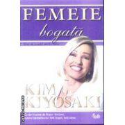 Femeie bogata(editura Curtea Veche, autor: Kim Kiyosaki isbn: 978-973-669-500-1)