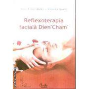 Reflexoterapia faciala Dien' Cham'(editura Curtea Veche, autori:Marie France Muller, Nhuan Le Quang isbn:978-973-669-235-2)