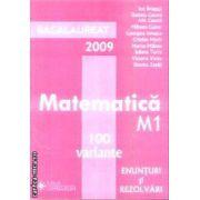 Matematica M1 100 de variante Enunturi si rezolvari Bac 2009