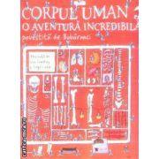Corpul uman o aventura incredibila povestita de Bobarnaci