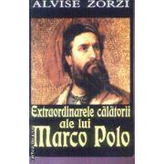 Extraordinarele calatorii ale lui Marco Polo(editura Orizonturi, autor:Alvise Zorzi isbn:978-973-736-075-5)