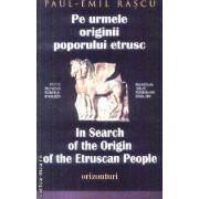 Pe urmele originii poporului etrusc [bilingva]