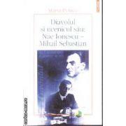 Diavolul si ucenicul sau Nae Ionescu - Mihail Sebastian