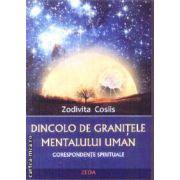 Dincolo de granitele mentalului uman