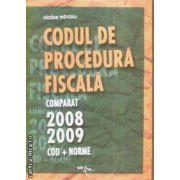 Codul de procedura fiscala comparat 2008 2009 cod si norme