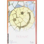 Fii fericit(editura Curtea Veche, autor: Tal Ben-Shahar isbn: 978-973-669-760-9)