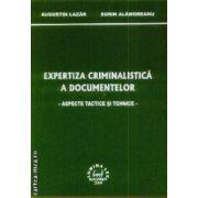 Expertiza criminalistica a documentelor aspecte tactice si tehnice
