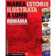 Marea istorie ilustrata a lumii Romania de al Mihai Viteazul la Uniunea Europeana