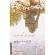 Casa de vacanta(editura Rao, autor:Ambra Radaelli isbn:978-973-103-940-4)
