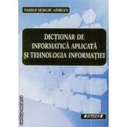 Dictionar de informatica aplicata si tehnologia informatiei
