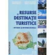Resurse si destinatii turistice interne si internationale