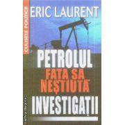 Petrolul Fata sa nestiuta Investigatii