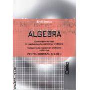 Algebra Culegere de exercitii si probleme aplicative pt Gimnaziu si Liceu