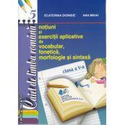 Notiuni si exercitii aplicative de vocabular fonetica  morfologie si sintaxa clasa 5 a