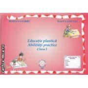 Educatie plastica Abilitati practice clasa I
