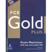 FCE Gold Plus Exam Maximiser with key and audio CD(editura Longman, autori: Sally Burgess, Jacky Newbrook, Judith Wilson isbn: 978-1-4058-7679-7)