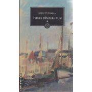 Toate panzele sus vol 1+ vol 2 ( Editura: Art Grup Editorial, Autor: Radu Tudoran ISBN 978-973-124-414-3 )